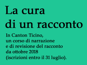 Un corso di narrazione e revisione del racconto, in Canton Ticino, da ottobre 2018