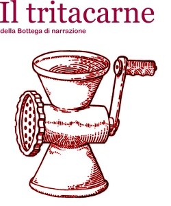 Tritacarne, Bottega di narrazione, Scrittura creativa, Creative writing, Consulenza narrativa, Editing