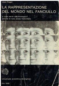 Piaget, La rappresentazione del mondo nel fanciullo, Boringhieri