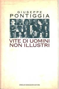 Giuseppe Pontiggia, Vite di uomini non illustri